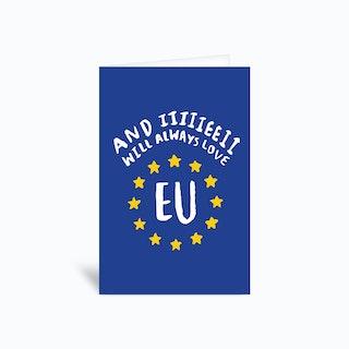 I Will Always Love Eu Greetings Card
