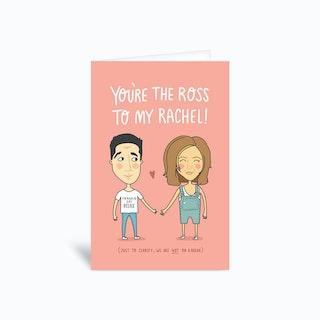 Ross To My Rachel Greetings Card