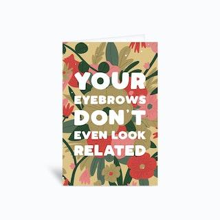 Eyebrows Greetings Card