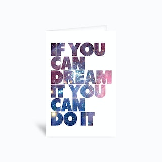 If You Can Dream It Greetings Card