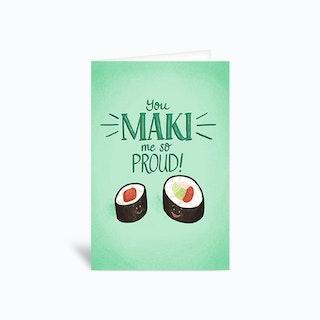 You Maki Me So Proud Sushi Pun Congrats Greetings Card