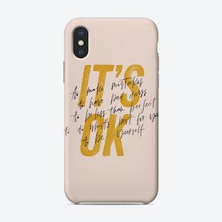 Its Ok Phone Case