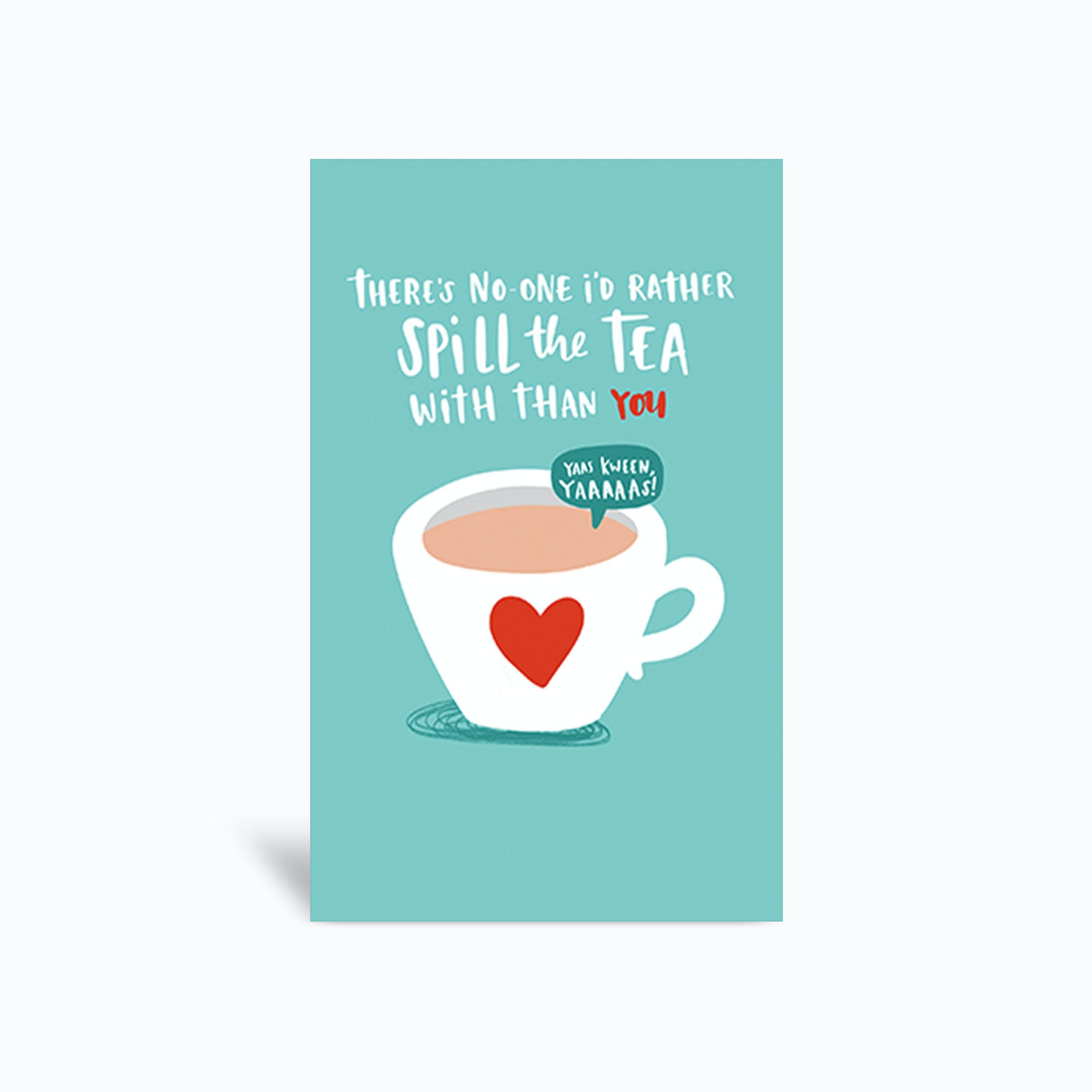 Spill the Tea Greeting Card