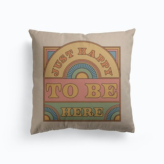 Just Happy To Be Here Canvas Cushion