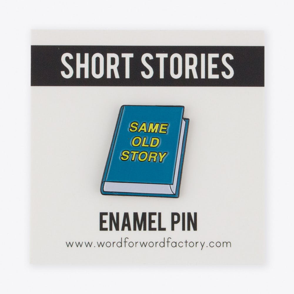 Same Old Story Pin
