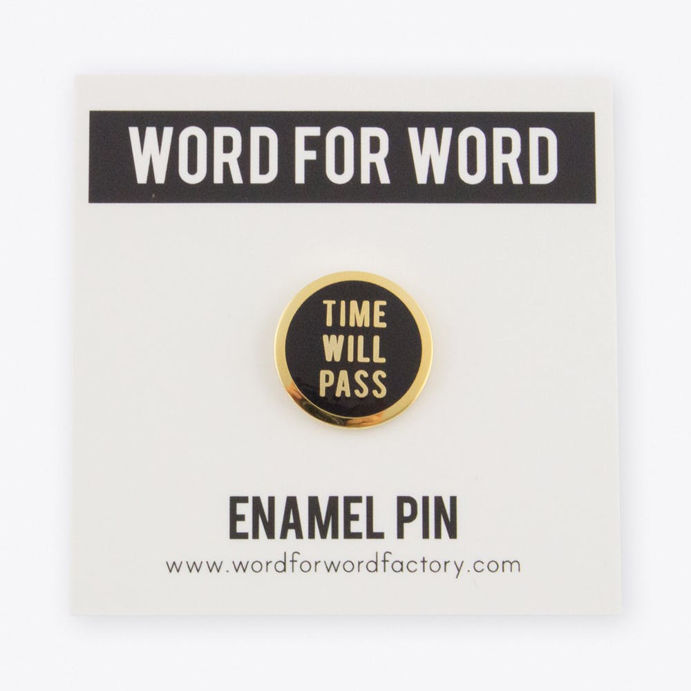 Time Will Pass Pin