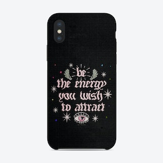 Be The Energy You Wish To Attract Black Phone Case