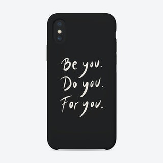Be You Do You For You Dark Phone Case