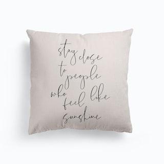 Stay Close To People Who Feel Like Sunshine Canvas Cushion
