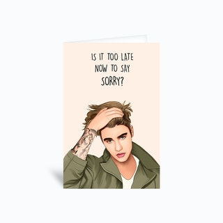 Is It Too Late Now To Say Sorry Greetings Card
