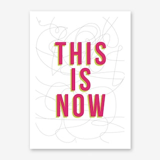This Is Now Art Print