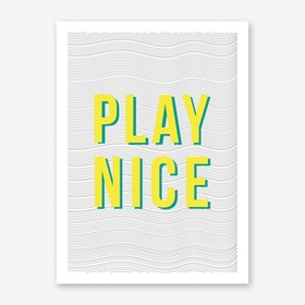 Play Nice Art Print