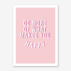 Do More Be Happy Art Print