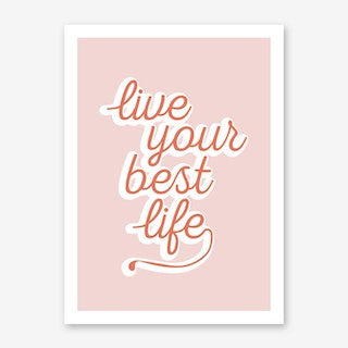 Live Your Best Life Art Print