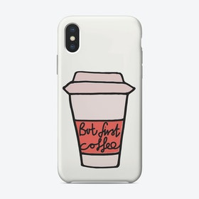 But First iPhone Case