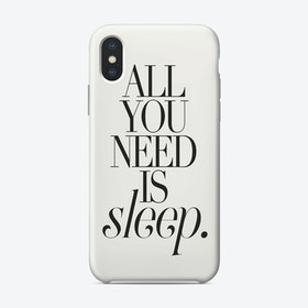 All You Need Is Sleep iPhone Case