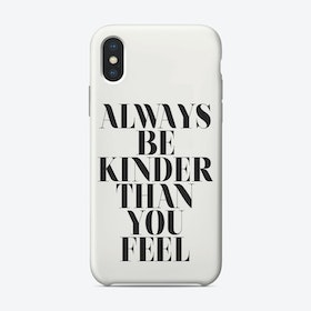 Always Be Kinder Than You Feel iPhone Case