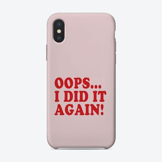 Oops I Did It iPhone Case