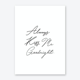 Always Kiss Me In Art Print