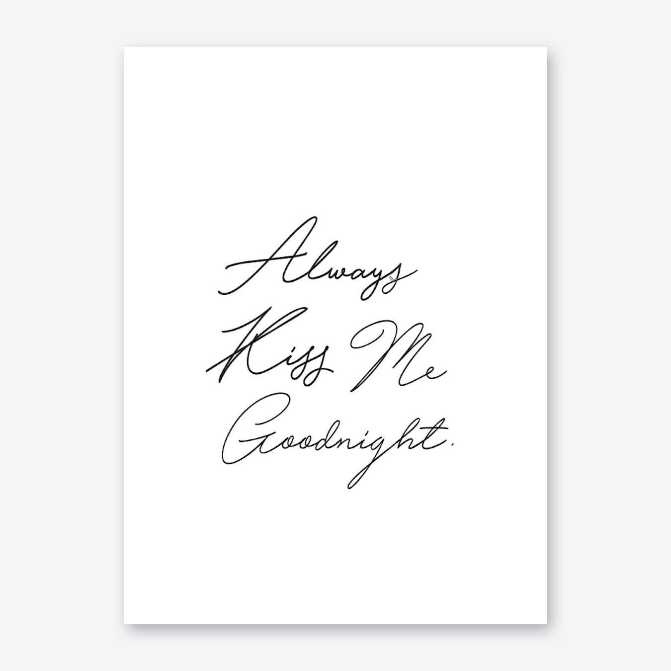 Always Kiss Me In Print