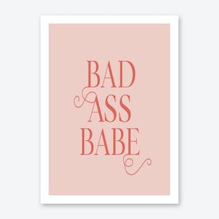 Bad Ass Babe I Art Print