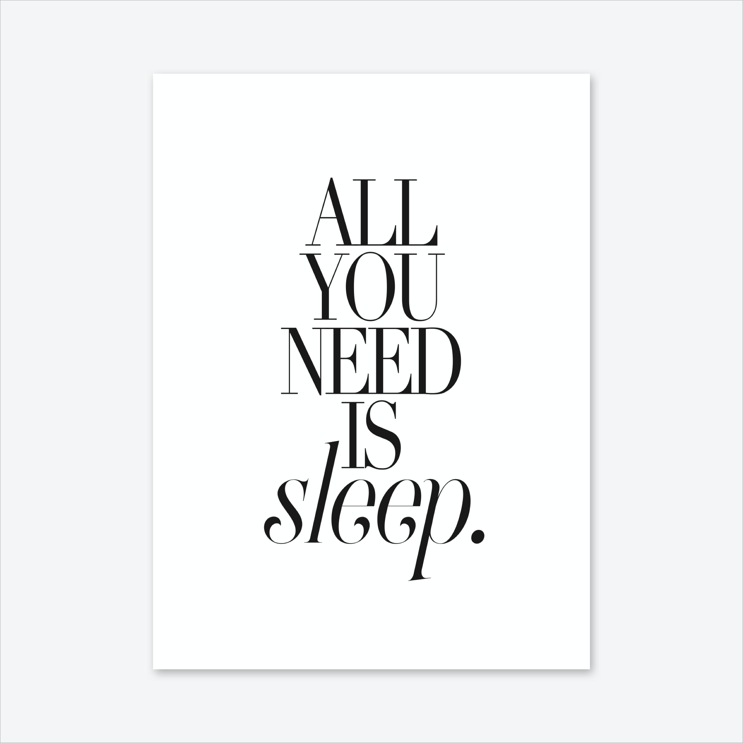 All You Need Is Sleep Art Print