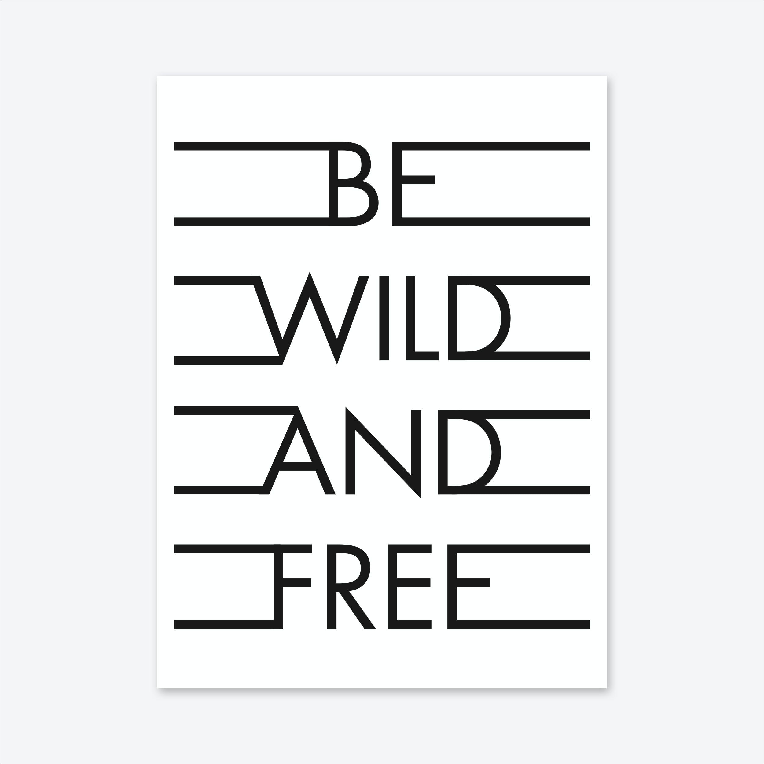 Be Wild Free Art Print