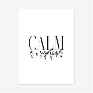 Calm Is A Superpower Art Print