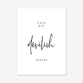 Cute But Devilish Art Print
