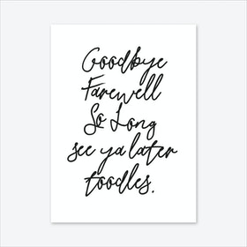 Goodbye Farewell Art Print