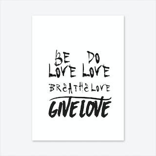 Be Love Do Love Art Print
