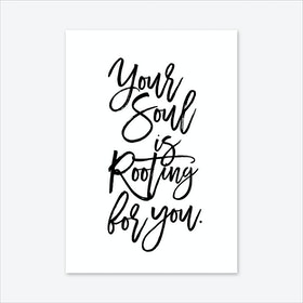Your Soul Is Rooting Art Print