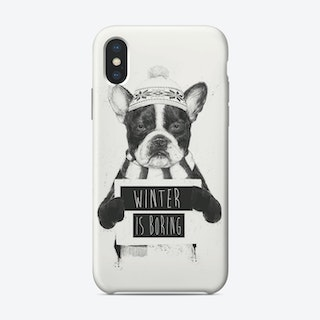 Winter is boring  iPhone Case
