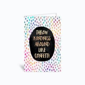 Throw Kindness Around Like Confetti Greetings Card
