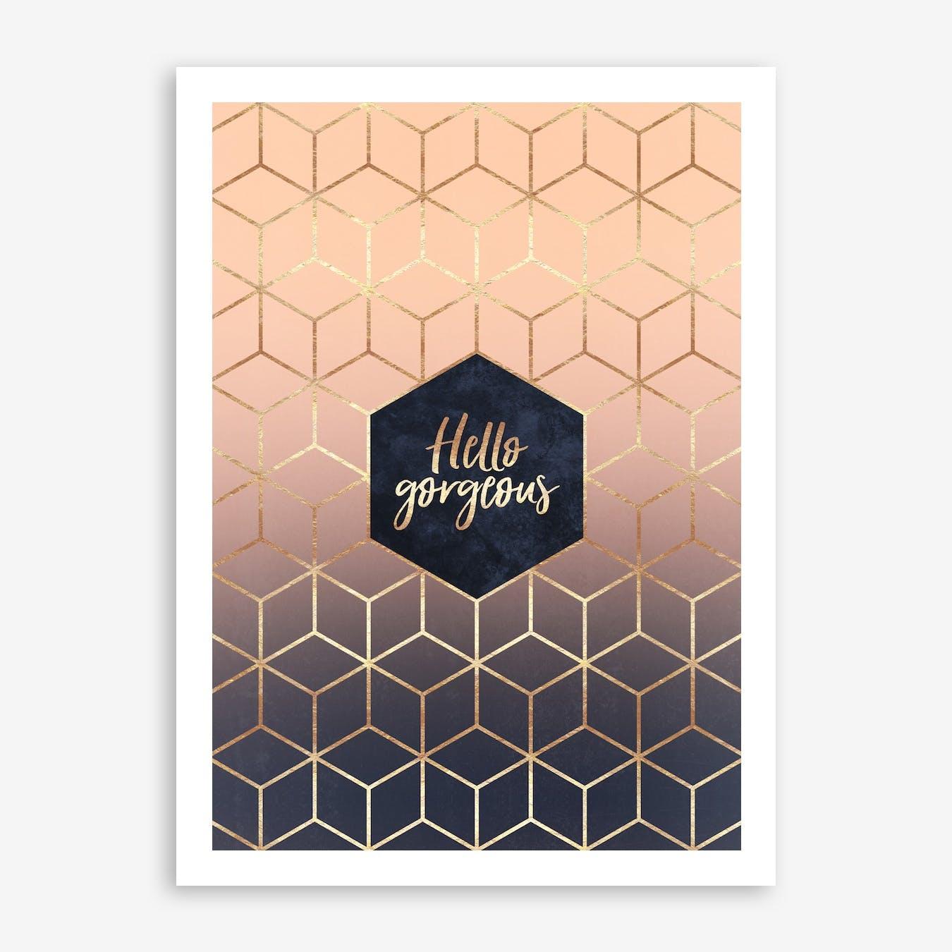 Hello Gorgeous Print