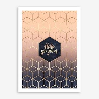 Hello Gorgeous Art Print