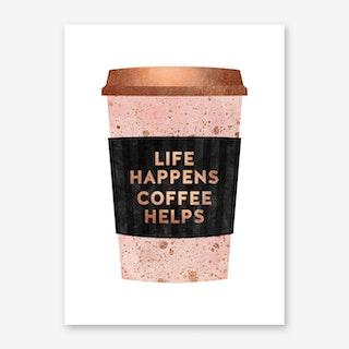 Life Happens Coffee Helps 1 Art Print