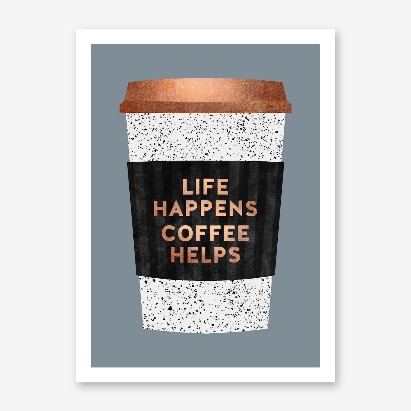 Life Happens Coffee Helps 2