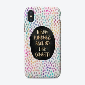 Throw Kindness Around Like Confetti iPhone Case