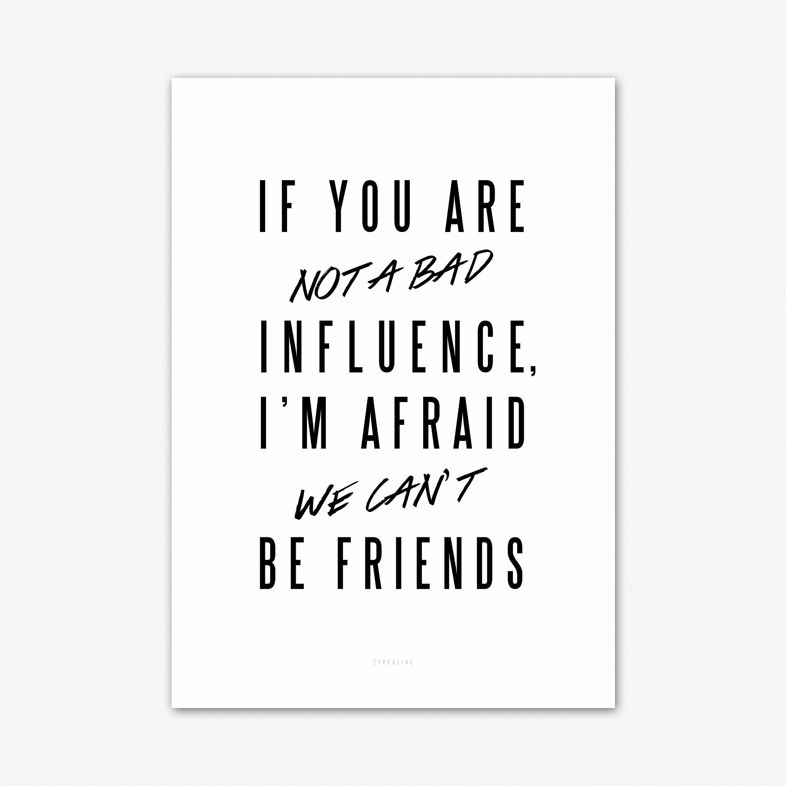 Bad Influence Art Print