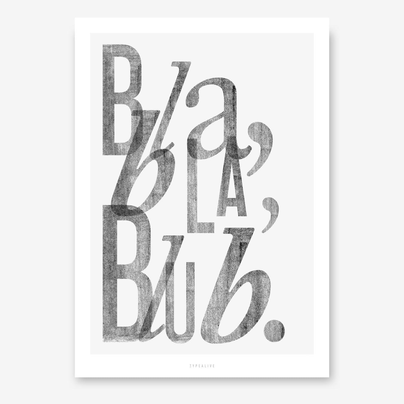 Bla Bla Blub Print