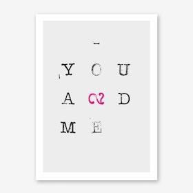 You And Me I Art Print