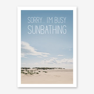 Landscapes Typographic 1 Sorry... I'm Busy Sunbathing Art Print