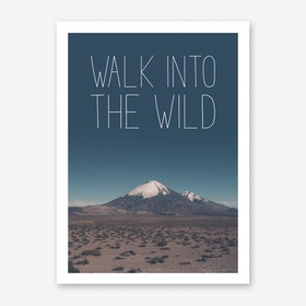 Landscapes Typographic 1 Walk into the Wild Art Print