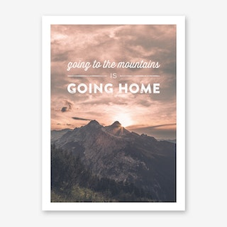 Landscapes Typographic 2 Going to the Mountains is Going Home Art Print