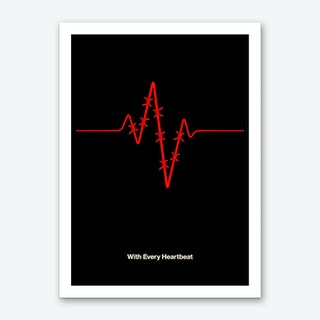 With Every Heartbeat Art Print