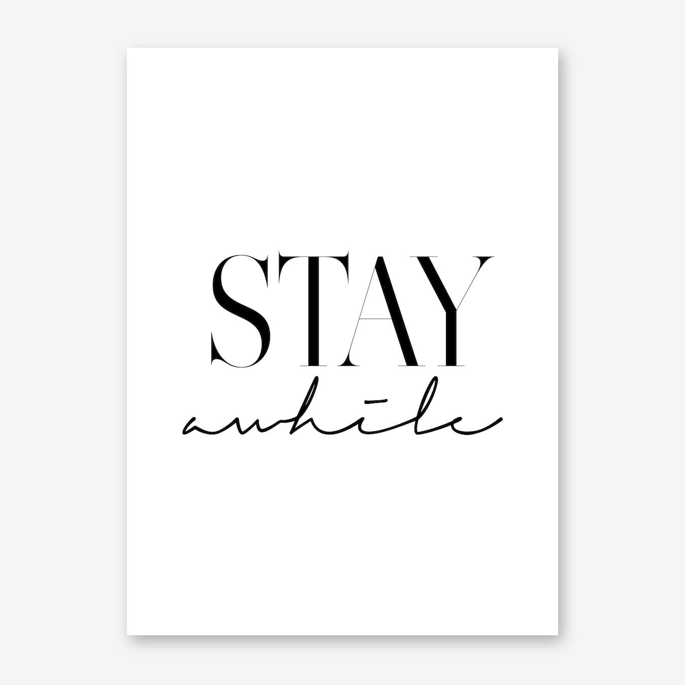 Stay Awhile 2 Print