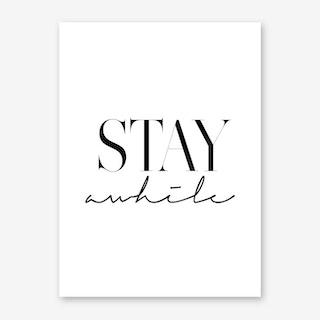 Stay Awhile 2 Art Print
