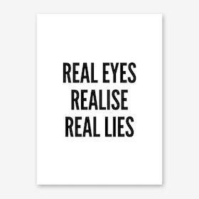 Real Eyes Art Print