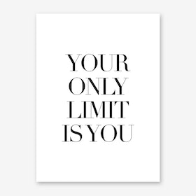 Only Limit Art Print